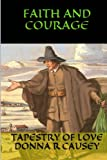 Faith and Courage: A Novel of Colonial America (Tapestry of Love) (Volume 2)