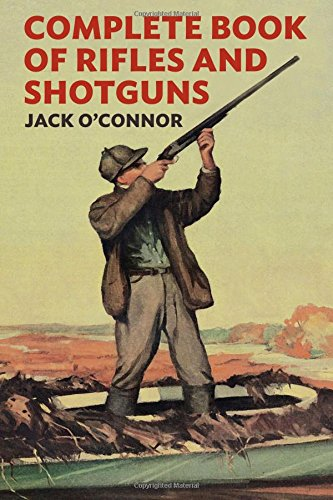 Complete Book of Rifles And Shotguns: With A Seven-Lesson for sale  Delivered anywhere in USA