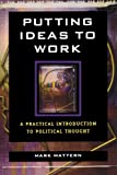 Putting Ideas to Work: A Practical Introduction to Political Thought