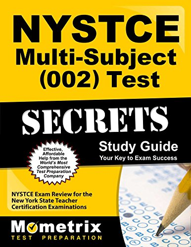 NYSTCE Multi-Subject (002) Test Secrets Study Guide: NYSTCE Exam Review for the New York State Teacher Certification ()
