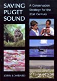 img - for Saving Puget Sound: A Conservation Strategy for the 21st Century by John Haykin Lombard (2006-12-04) book / textbook / text book