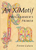 img - for An X Motif Programmers Primer book / textbook / text book