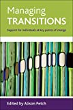 img - for Managing transitions: Support for individuals at key points of change book / textbook / text book
