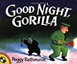 by Peggy Rathmann Good Night, Gorilla (2000) Paperback