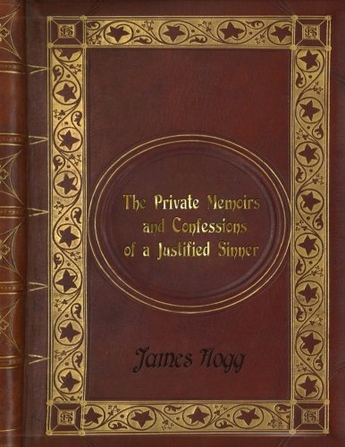 James Hogg - The Private Memoirs and Confessions of a Justified Sinner (Memoirs And Confessions Of A Justified Sinner)