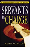 Servants in Charge, Keith M. Bailey, 1600661041