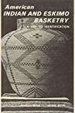 img - for AMERICAN INDIAN AND ESKIMO BASKETRY: A Key to Identification [ Deluxe Limited Edition - Numbered & SIGNED by both authors Charles Miles and Pierre Bovis ] book / textbook / text book