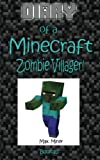 Diary of a Minecraft Zombie Villager!