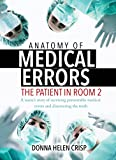 Anatomy Of Medical Errors: The Patient In Room 2 by  Donna Helen Crisp JD MSN RN PMHCNS-BC in stock, buy online here