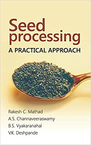 Seed Processing: A Practical Approach: A Practical Approach por Rakesh  C. Mathad