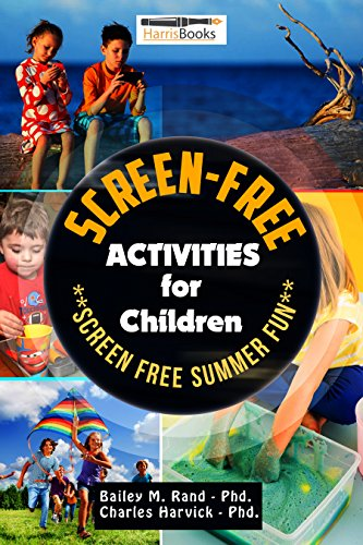 Screen-Free: Activities for Children: Screen-Free Summer Fun (Screen-Free Activities Book 1)