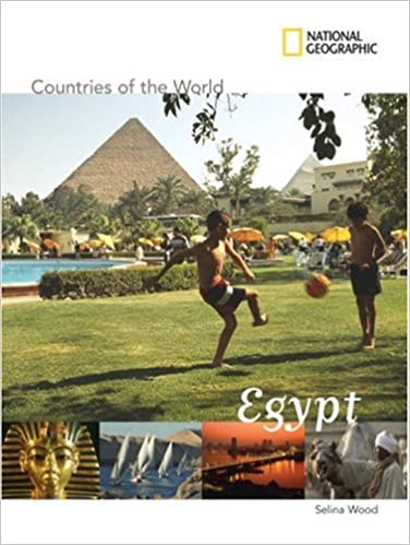 Download online National Geographic Countries of the World: Egypt PDF, azw (Kindle), ePub