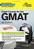 Crash Course for the GMAT, 4th Edition (Graduate School Test Preparation)