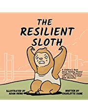 The Resilient Sloth: A Children's Book About Building Mental Toughness, Resilience, and Learning to Deal with Obstacles (Teach Me How!)