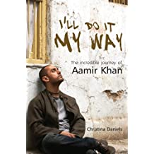 I'll Do It My Way The Incredible Journey Of Aamir Khan
