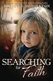 Searching for Faith by  Kristen Middleton in stock, buy online here