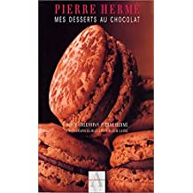 mes desserts au chocolat pierre hermé (French Edition)