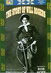 NBC News Presents - The Story Of Will Rogers (Narrated By Bob Hope)
