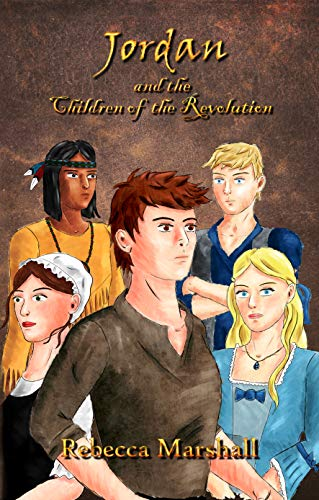 Jordan and the Children of the Revolution--Book 1 by [Marshall, Rebecca]