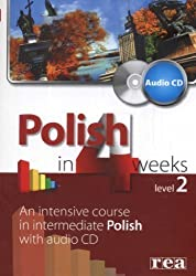 Polish in 4 Weeks - Level 2 - An Intensive Course in Intermediate Polish. Book + audio CD by Kowalska, M. published by REA (2009)