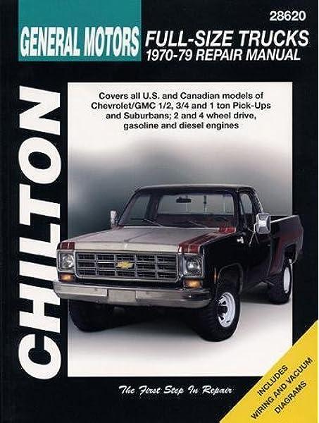 General Motors Full-Size Trucks, 1970-79 (Chilton's Total Car Care Repair  Manual) (Chilton Total Car Care Series Manuals): Chilton: 0035675286206:  Amazon.com: BooksAmazon.com