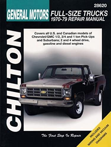 general motors full size trucks, 1970 79 (chilton's total car care  general motors full size trucks, 1970 79 (chilton's total car care repair manual) (chilton total car care series manuals) 1st edition