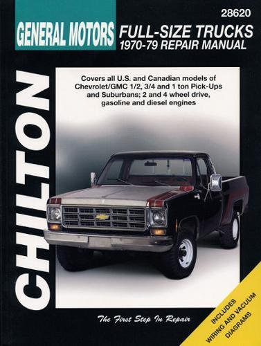 (General Motors Full-Size Trucks, 1970-79 (Chilton's Total Car Care Repair Manual) (Chilton Total Car Care Series Manuals))