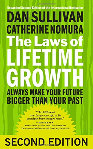 The Laws of Lifetime Growth: Always Make Your Future Bigger Than Your Past (Confidence Lifetime Money)