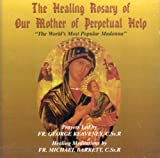The Healing Rosary of Our Mother of Perpetual Help
