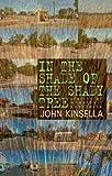 In the Shade of the Shady Tree, John Kinsella, 0804011370