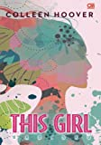 this girl colleen hoover - This Girl (Indonesian Edition)