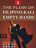 The Flow of Filipino Kali Empty Hands #3 Steve Grody