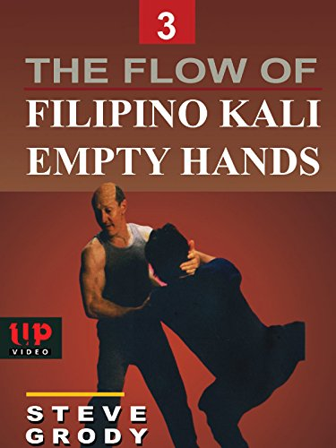 The Flow of Filipino Kali Empty Hands #3 Steve Grody by