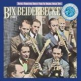 : Bix Beiderbecke, Volume I: Singin' The Blues