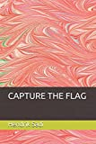 img - for CAPTURE THE FLAG book / textbook / text book