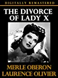 Divorce of Lady X - Digitally Remastered