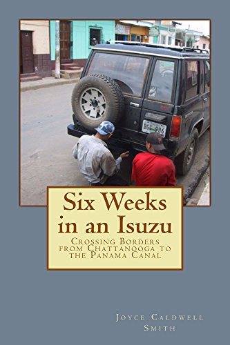 Six Weeks in an Isuzu: Crossing Borders From Chattanooga To the Panama Canal