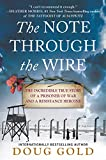 The Note Through the Wire: The Incredible True
