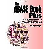 The dBASE Book Plus: A Companion to The dBASE Book