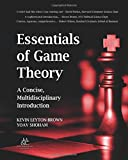 Essentials of Game Theory: A Concise, Multidisciplinary Introduction (Synthesis Lectures on Artificial Intelligence and Machine Learning)