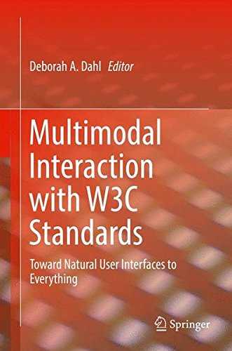 Multimodal Interaction with W3C Standards: Toward Natural User Interfaces to Everything by Springer