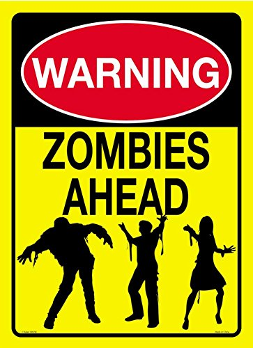 Warning Zombies Ahead Tin Sign 8 x 12in