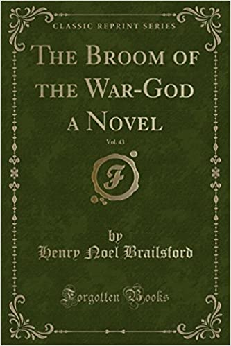 The Broom of the War-God a Novel, Vol. 43 (Classic Reprint)