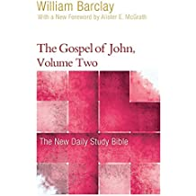 The Gospel of John, Volume Two (The New Daily Study Bible)
