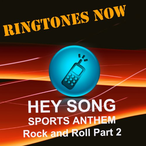 hey-song-sports-anthem-rock-and-roll-part-2