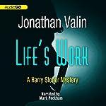 Life's Work: A Harry Stoner Mystery, Book 6 | Jonathan Valin