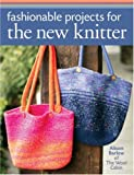 Fashionable Projects for the New Knitter, Alison Barlow, 140275373X