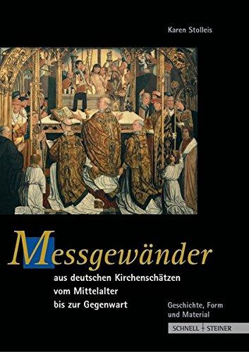 Messgewänder aus Deutschen Kirchenschätzen