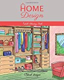 Home Design: Adult Coloring Book (Stress Relieving Creative Fun Drawings to Calm Down, Reduce Anxiety & Relax.Great…