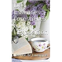Des Essences forestières à l'Exposition (French Edition)